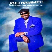 For Your Precious Love by Jo Jo Hammett