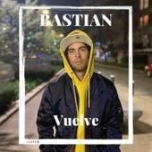 Vuelve by Bastian