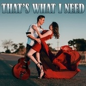 That's What I Need by Shawn Jones