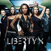 Thinking It Over by Liberty X