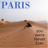You Were Never Ever by Paris
