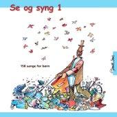 Se og syng 1, Vol. 4 by Dansk Sang