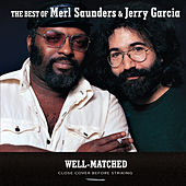 Well-Matched: The Best Of Merl Saunders & Jerry Garcia by Merl Saunders