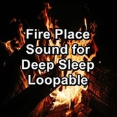 Fire Place Sound for Deep Sleep Loopable by Spa Relax Music