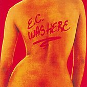 E.C. Was Here by Eric Clapton