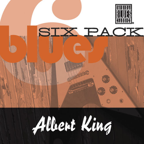 Blues Six Pack by Albert King