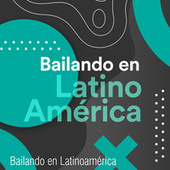 Bailando en Latino América de Various Artists