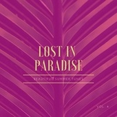 Lost in Paradise (Beautiful Summer Tunes), Vol. 4 by Various Artists