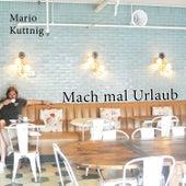 Mach mal Urlaub by Mario Kuttnig