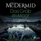 Das Grab im Moor (Kriminalroman) von Val McDermid