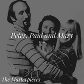 Peter, Paul and Mary Sings - The Masterpieces de Peter, Paul and Mary