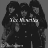 The Ronettes Sings - The Masterpieces von The Ronettes