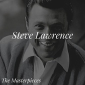 Steve Lawrence Sings - The Masterpieces by Steve Lawrence