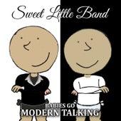 Babies Go Modern Talking de Sweet Little Band