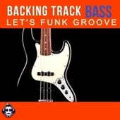 Let's Funk Groove Top One Bass Backing Track A minor fra Top One Backing Tracks