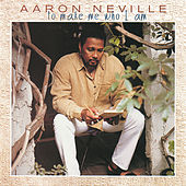 ...To Make Me Who I Am by Aaron Neville