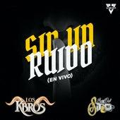 Sin Un Ruido (En Vivo) de Los K-Bros