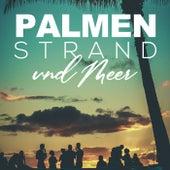 Palmen, Strand und Meer von Various Artists