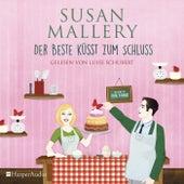 Der Beste küsst zum Schluss (Fool's Gold 29) [Ungekürzt] von Susan Mallery