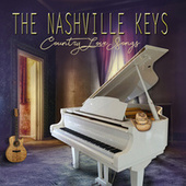 Country Love Songs - Romantically Played on Piano by The Nashville Keys