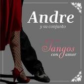 Tangos Con Amor by Andre Y Su Conjunto