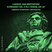 Ludwig van Beethoven: Symphony No. 5 in C Minor, Op. 67 von London Symphony Orchestra