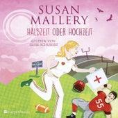 Halbzeit oder Hochzeit (Fool's Gold 22) [Ungekürzt] von Susan Mallery