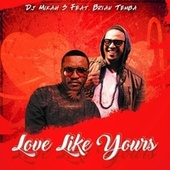 Love Like Yours (feat. Brian Temba) by DJ Mikah S