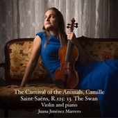 The Carnival of the Animals, R.125: No. 13, The Swan (Arr. for Violin and Piano) by Jany Jiménez Marrero