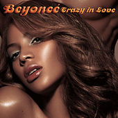 Crazy In Love by Beyoncé