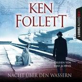 Nacht über den Wassern von Ken Follett