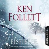 Eisfieber von Ken Follett