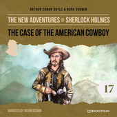 The Case of the American Cowboy - The New Adventures of Sherlock Holmes, Episode 17 (Unabridged) von Sir Arthur Conan Doyle