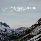 View Through the Valley by Yoga Tribe