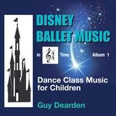 Disney Ballet Music in 4/4 Time, Vol. 1 - Dance Class Music for Children by Guy Dearden