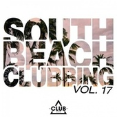 South Beach Clubbing, Vol. 17 von Various Artists