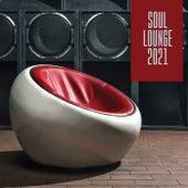 Soul Lounge 2021 von Various Artists