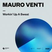 Workin' Up A Sweat by Mauro Venti