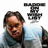 Baddie On My Wish List by Fivio Foreign
