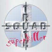 Ryanetics Music: Truth Squad Super Killer by Truth Squad