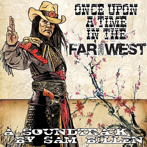 Once Upon a Time in the Far West by Sam Billen