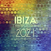 Ibiza Winter Session 2021 (The House Hotties) by Various Artists