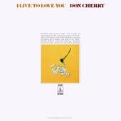 I Live To Love You de Don Cherry