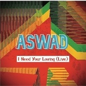 I Need Your Loving (Live) de Aswad