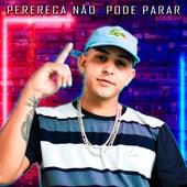 Perereca Não Pode Parar (feat. Mc Gw) de DJ Kaique O Incomparável