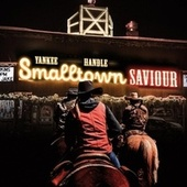 Small Town Saviour by Yankee Handle