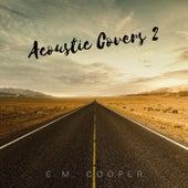 Acoustic Covers 2 de E.M. Cooper