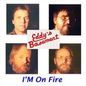 I'm on Fire by Eddy's Basement