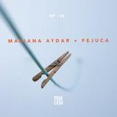 Aqui em Casa (Ep 03) de Mariana Aydar & Fejuca