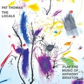 Play the Music of Anthony Braxton de Pat Thomas